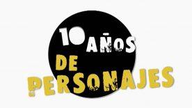 Diez Años LQSA Personajes