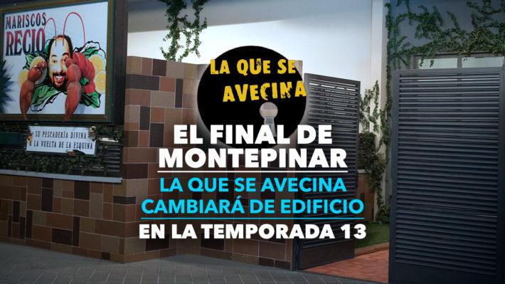 Final de Montepinar - LQSA Sigue en otro Edificio en la Temporada 13