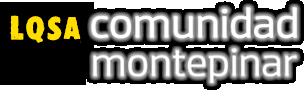 Comunidad Montepinar – Web de y para Fans de LQSA